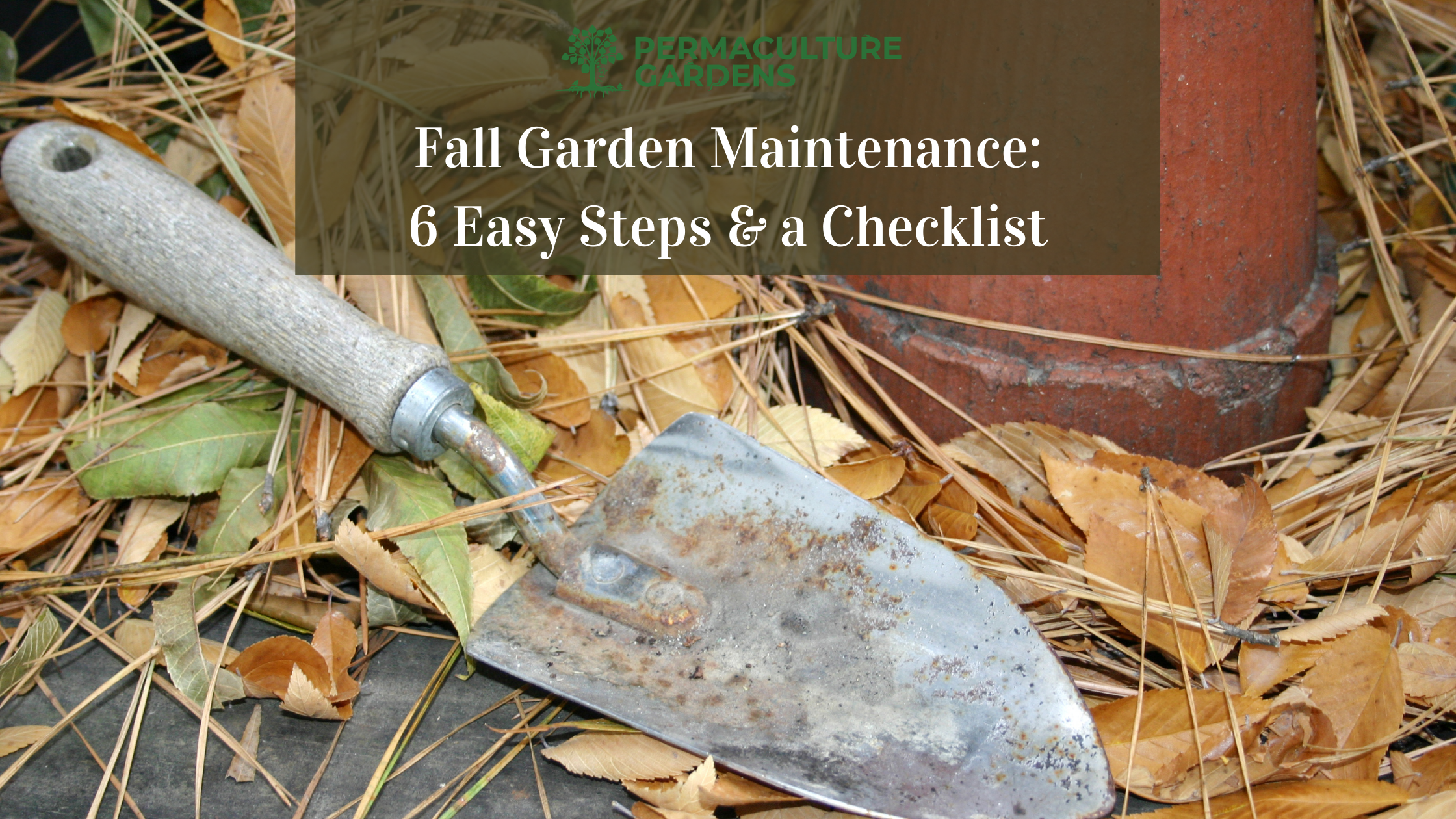 """Featured image for """"Fall Garden Maintenance: 6 Easy Steps & a Checklist"""""""